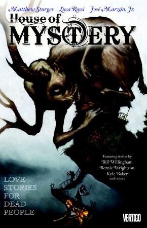 House of Mystery, Volume 2: Love Stories for Dead People by José Marzán Jr., Bernie Wrightson, Luca Rossi, Bill Willingham, Kyle Baker, Matthew Sturges