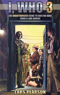 I, Who 3: The Unauthorized Guide to Doctor Who novels and audios by Lars Pearson, Gene Ha
