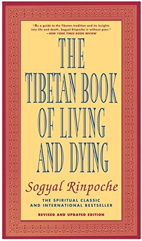 The Tibetan Book of Living and Dying by Sogyal Rinpoche