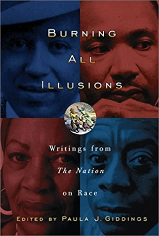 Burning All Illusions: Writings from The Nation on Race by Paula J. Giddings