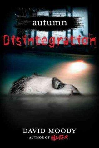 Disintegration by David Moody