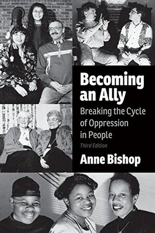 Becoming an Ally: Breaking the Cycle of Oppression in People by Anne Bishop