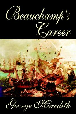 Beauchamp's Career by George Meredith, Fiction, Literary by George Meredith