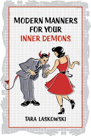 Modern Manners for Your Inner Demons by Tara Laskowski