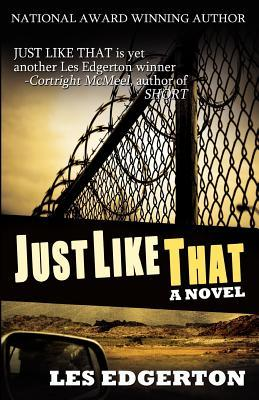 Just Like That by Les Edgerton