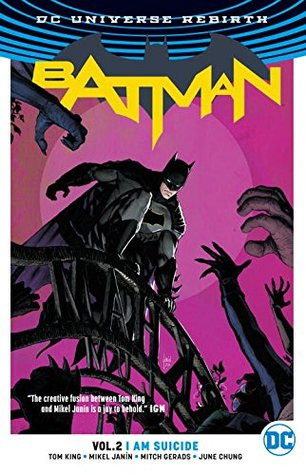 Batman, Volume 2: I Am Suicide by Mitch Gerads, Tom King, Mikel Janín, June Chung, Clayton Cowles