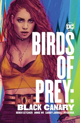 Birds of Prey: Black Canary by Brenden Fletcher, Annie Wu
