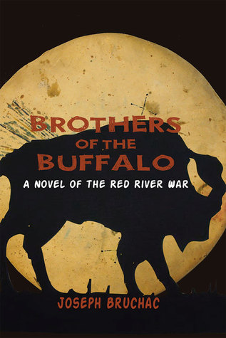 Brothers of the Buffalo: A Novel of the Red River War by Joseph Bruchac