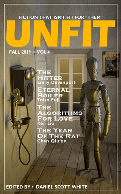 Unfit Magazine: Vol. 4 by Emily Devenport, Taiyo Fujii, Ken Liu