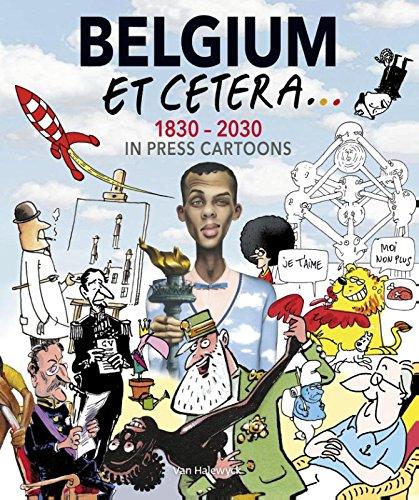 Belgium Etcetara... 1830 - 2030 in press cartoons by Gilles Dal