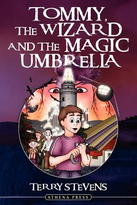 Tommy, the Wizard and the Magic Umbrella by Terry Stevens