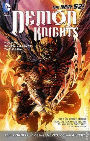 Demon Knights, Volume 1: Seven Against the Dark by Paul Cornell, Robert Venditti, Oclair Albert, Diogenes Neves, Mike Choi, Robson Rocha, Bernard Chang