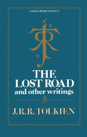 The Lost Road and Other Writings by J.R.R. Tolkien, Christopher Tolkien