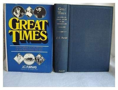Great Times: An Informal Social History of the United States, 1914-29 by J.C. Furnas