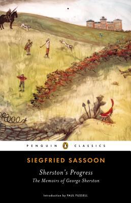 Sherston's Progress: The Memoirs of George Sherston by Siegfried Sassoon
