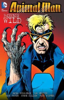 Animal Man, Vol. 4: Born to Be Wild by Tom Veitch, Mark Farmer, Steve Dillon, Chas Truog, Peter Milligan