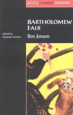 Bartholomew Fair by Suzanne Gossett, Ben Jonson