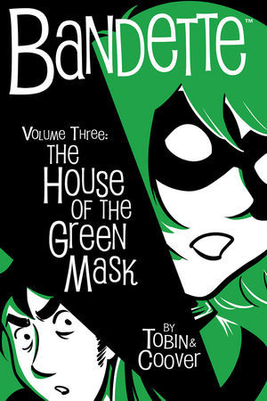Bandette, Volume 3: The House of the Green Mask by Colleen Coover, Paul Tobin