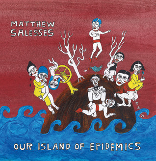 Our Island of Epidemics by Matthew Salesses