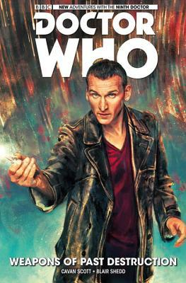 Doctor Who: The Ninth Doctor Volume 1 - Weapons of Past Destruction by Cavan Scott, Blair Shedd