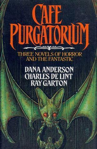 Cafe Purgatorium by Dana M. Anderson, Charles de Lint, Ray Garton
