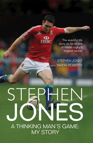 Stephen Jones: A Thinking Man's Game: My Story by Stephen Jones, Simon Roberts