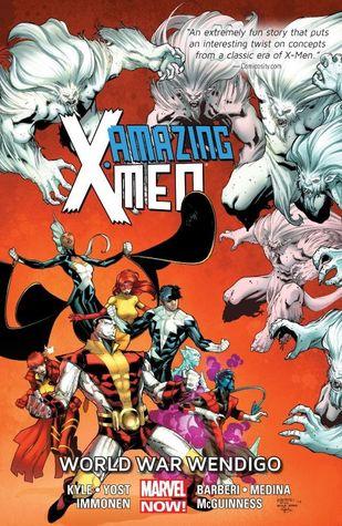 Amazing X-Men, Volume 2: World War Wendigo by Craig Kyle, Kathryn Immonen, Carlo Barberi, Paco Medina, Christopher Yost