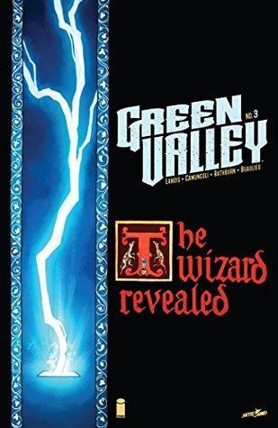 Green Valley #3 by Jean-François Beaulieu, Max Landis, Cliff Rathburn, Giuseppe Camuncoli