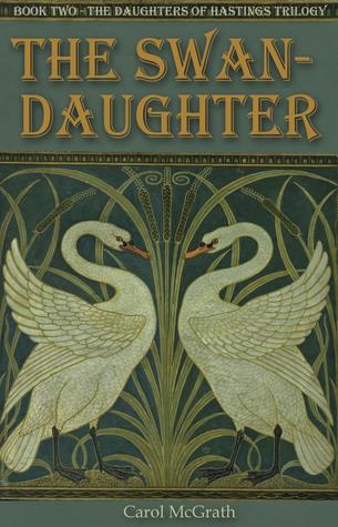 The Swan-Daughter by Carol McGrath