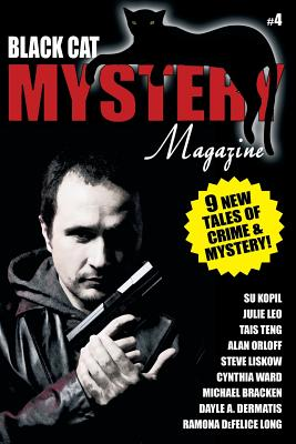 Black Cat Mystery Magazine #4 by Cynthia Ward, Michael Bracken, Alan Orloff