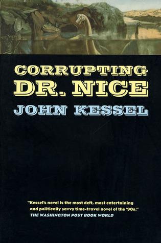 Corrupting Dr. Nice by John Kessel