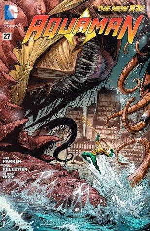 Aquaman (2011-) #27 by Netho Diaz, Paul Pelletier, Jeff Parker