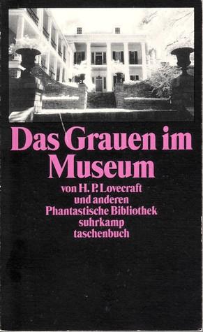 Das Grauen im Museum und andere Erzählungen (Phantastische Bibliothek Band 136) by Rudolf Hermstein, H.P. Lovecraft, Kalju Kirde