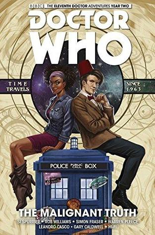 Doctor Who: The Eleventh Doctor, Vol. 6: The Malignant Truth by Warren Pleece, Leandro Casco, Rob Williams, Simon Fraser, Simon Spurrier