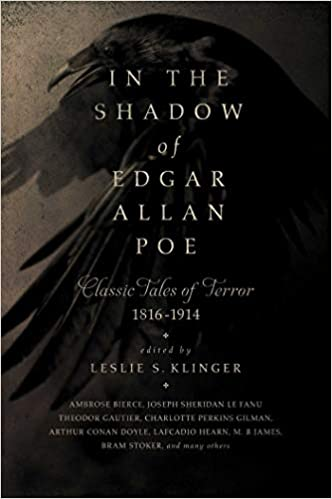 In the Shadow of Edgar Allan Poe: Classic Tales of Horror, 1816-1914 by Leslie S. Klinger