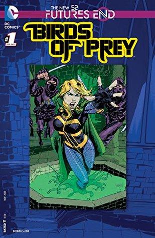 Birds of Prey: Futures End #1 by Christy Marx, Robson Rocha