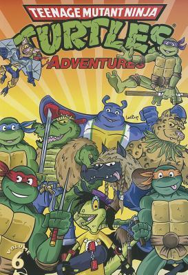 Teenage Mutant Ninja Turtles Adventures, Volume 6 by Garrett Ho, Jim Lawson, Gene Colan, Dean Clarrain, Chris Allan, Byron Vaughns, Ryan Brown