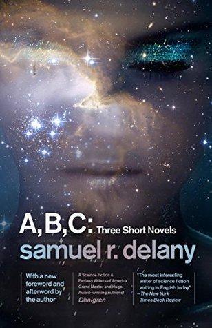 A, B, C: Three Short Novels by Samuel R. Delany