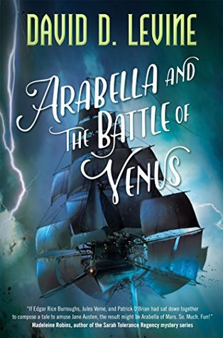 Arabella and the Battle of Venus by David D. Levine