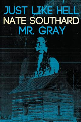 Just Like Hell: with the bonus novella Mr. Gray by Nate Southard