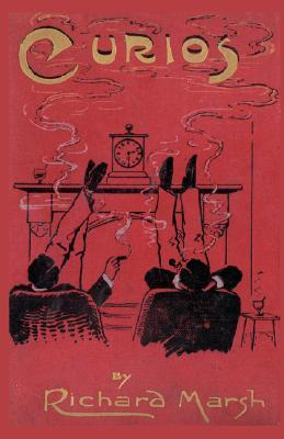 Curios: Some Strange Adventures of Two Bachelors by Richard Marsh