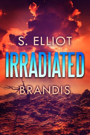 Irradiated by S. Elliot Brandis