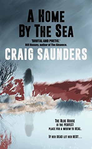 A Home by the Sea (A Supernatural Suspense Novel) by Craig Saunders