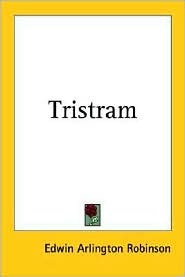 Tristram by Edwin Arlington Robinson