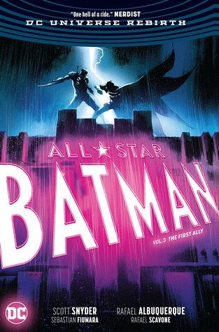 All-Star Batman, Volume 3: The First Ally by Scott Snyder, Rafael Albuquerque, Jordie Bellaire