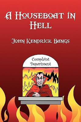 A Houseboat in Hell by John Kendrick Bangs