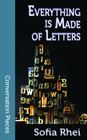 Everything Is Made of Letters by Sofía Rhei, Arrate Hidalgo, Ian Whates, Sue Burke, James Womack