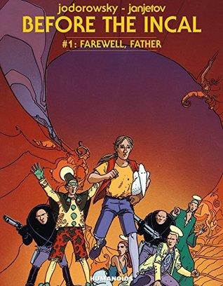 Before the Incal Vol. 1: Farewell, Father by Zoran Janjetov, Alejandro Jodorowsky
