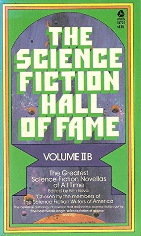 The Science Fiction Hall of Fame: Volume II B (The Science Fiction Hall of Fame, #2B) by Frederik Pohl, Jack Vance, Theodore R. Cogswell, T.L. Sherred, Wilmar H. Shiras, Algis Budrys, James Blish, Isaac Asimov, Ben Bova, Clifford D. Simak, James H. Schmitz, E.M. Forster