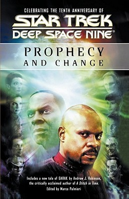 Prophecy and Change by Una McCormack, Kevin G. Summers, Andrew J. Robinson, Heather Jarman, Michael A. Martin, Keith R.A. DeCandido, Andy Mangels, Jeffrey Lang, Marco Palmieri, Terri Osborne, Geoffrey Thorne, Christopher L. Bennett